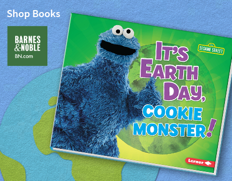 It's Earth Day, Cookie Monster | Shop Barnes and Noble