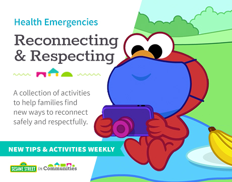 Reconnecting & Respecting | Sesame Street in Communities