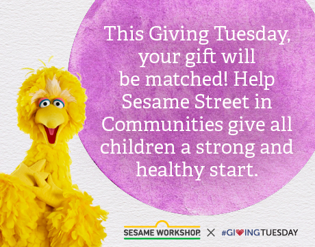 Giving Tuesday 2019 | Learn More on Sesame Workshop