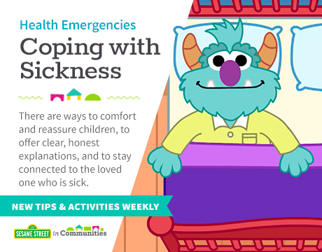 Health Emergencies: Coping with Sickness | Learn More on Sesame Street in Communities