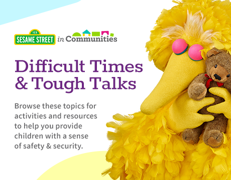 Difficult Times and Tough Talks | Learn More on Sesame Street in Communities