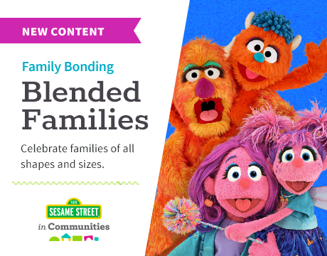 Blended Families | Learn More on Sesame Street in Communities