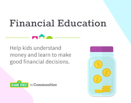Sesame Street in Communities | Financial Education | Help kids to understand money and make good financial decisions.