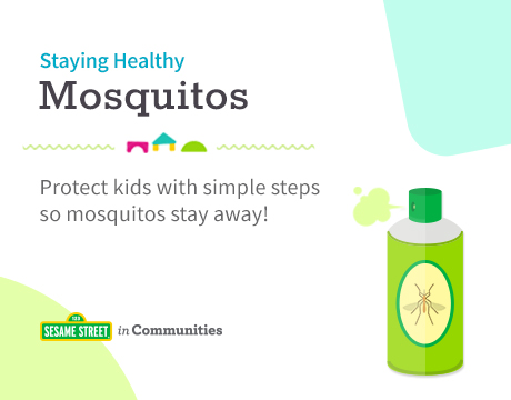 Sesame Street in Communities | Staying Healthy | Mosquito