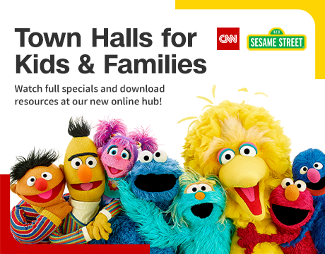 Sesame Street & CNN Townhall Resource Hub | Click to Learn More